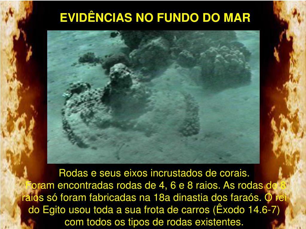 EVIDÊNCIAS NO FUNDO DO MAR