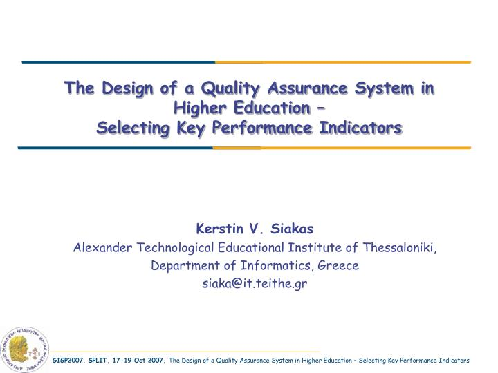 The design of a quality assurance system in higher education selecting key performance indicators