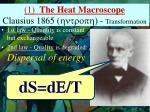 1 the heat macroscope clausius 1865 hntroph transformation