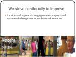 we strive continually to improve