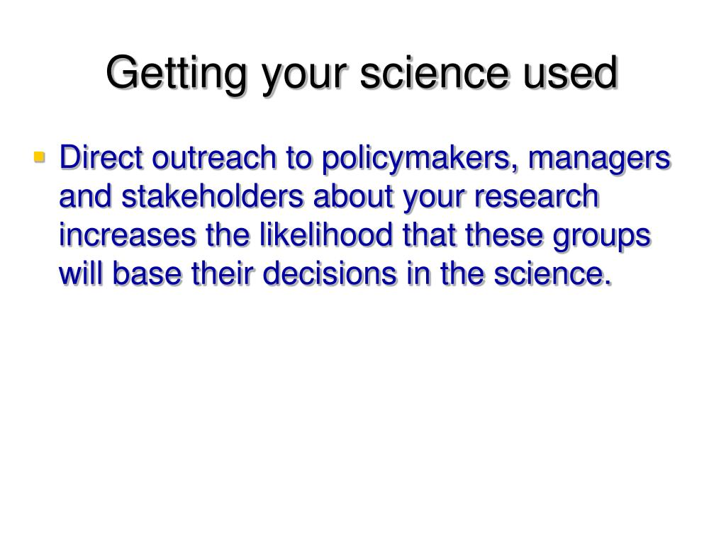 Getting your science used