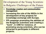 development of the young scientists in bulgaria challenges of the future11