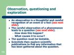 observation questioning and exploration