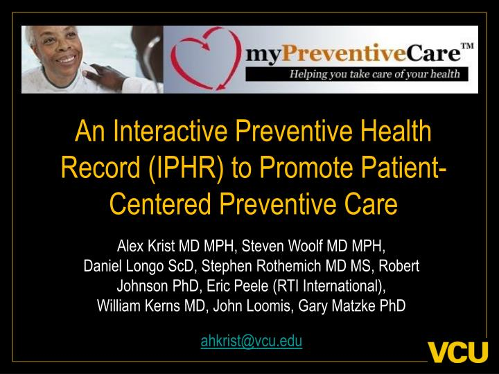 An interactive preventive health record iphr to promote patient centered preventive care