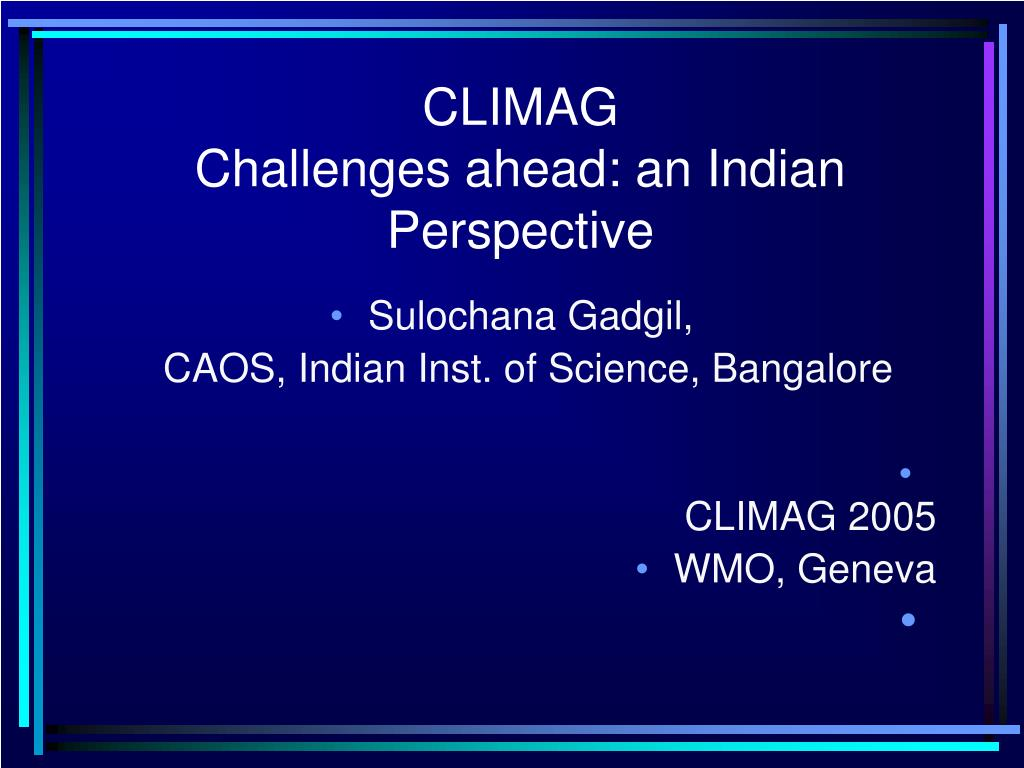 climag challenges ahead an indian perspective l.