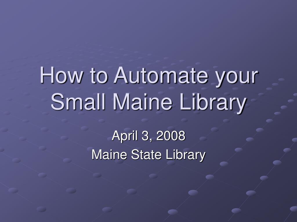how to automate your small maine library l.