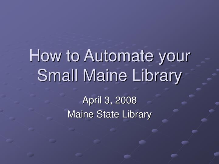 how to automate your small maine library n.