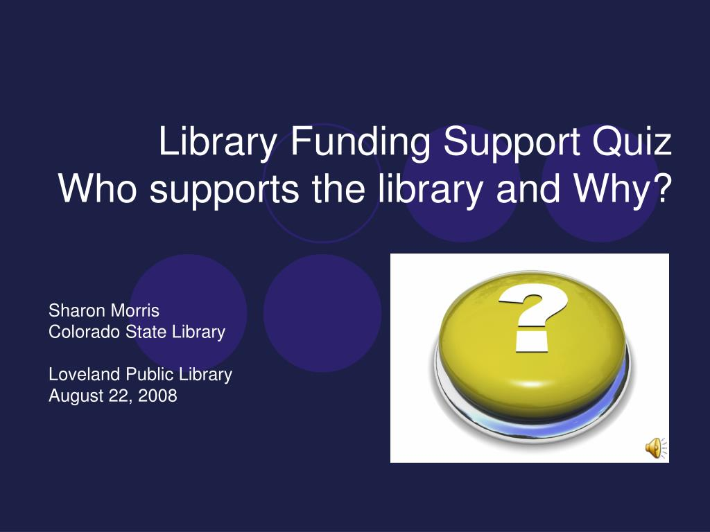 library funding support quiz who supports the library and why l.