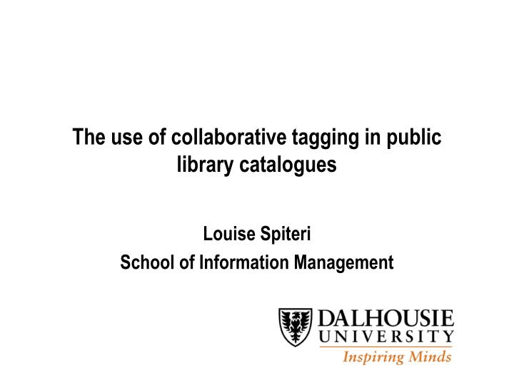 The use of collaborative tagging in public library catalogues