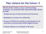 two visions for the future 2