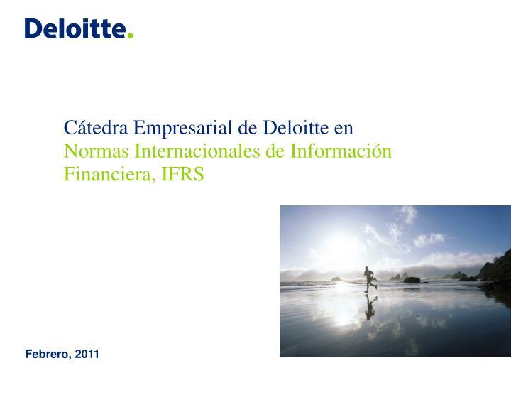 C tedra empresarial de deloitte en normas internacionales de informaci n financiera ifrs