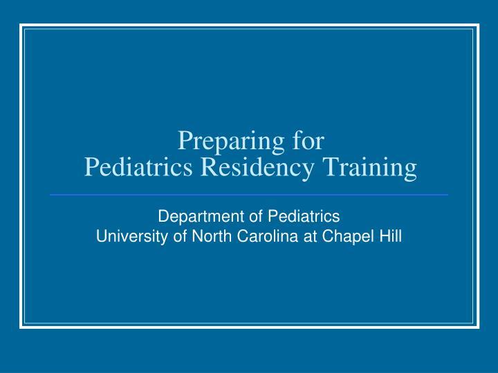 preparing for pediatrics residency training n.