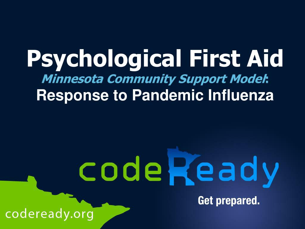 psychological first aid minnesota community support model response to pandemic influenza l.