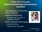 utilize pfa principles calm comforting interventions individual