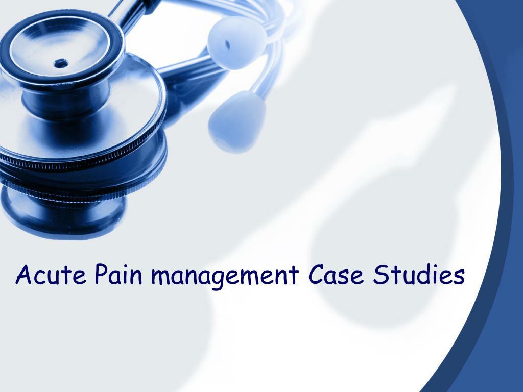 acute pain management case studies