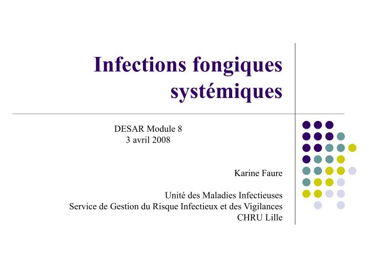 infections fongiques syst miques n.