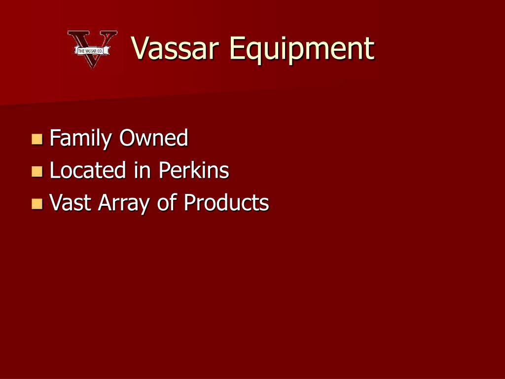 Vassar Equipment