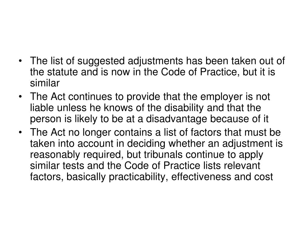 The list of suggested adjustments has been taken out of the statute and is now in the Code of Practice, but it is similar