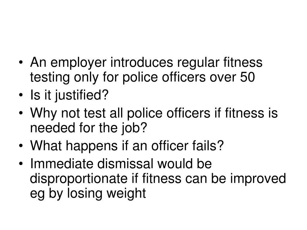 An employer introduces regular fitness testing only for police officers over 50