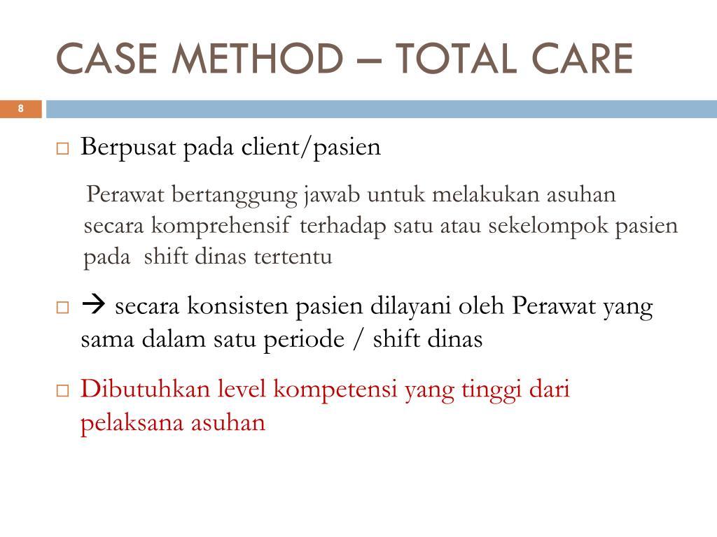CASE METHOD – TOTAL CARE