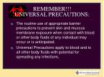 remember universal precautions