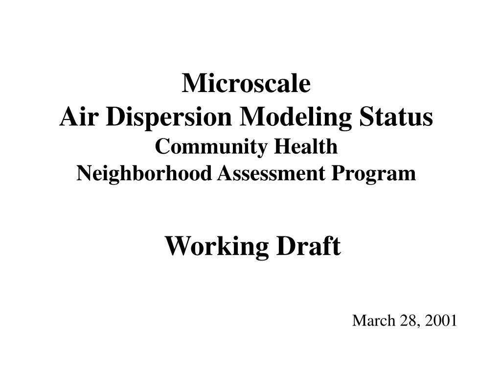 microscale air dispersion modeling status community health neighborhood assessment program l.