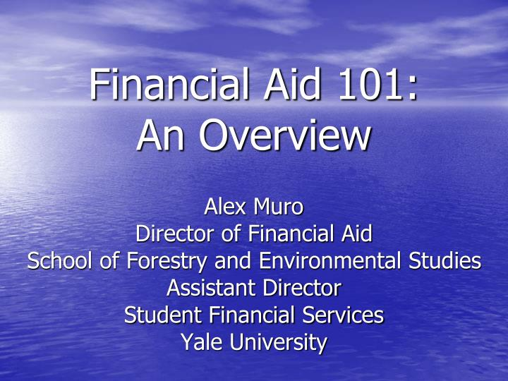 financial aid 101 an overview n.