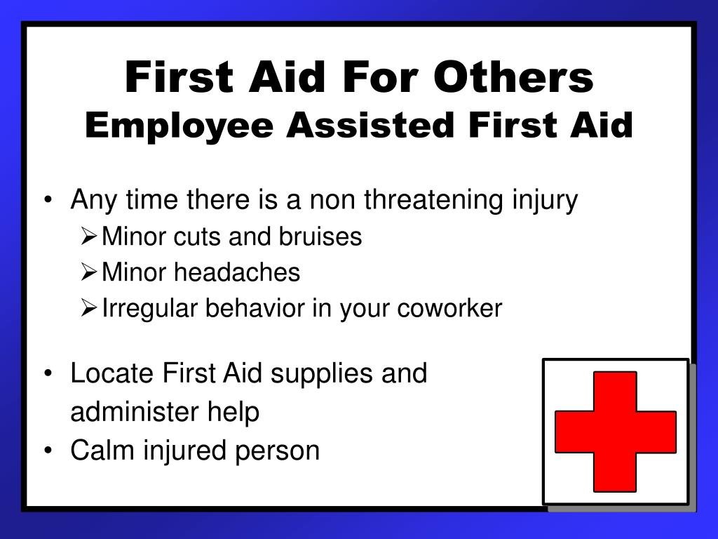 describe how to administer firstaid for minor injuries