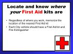 locate and know where your first aid kits are