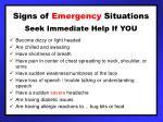signs of emergency situations seek immediate help if you