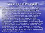 designing and packaging