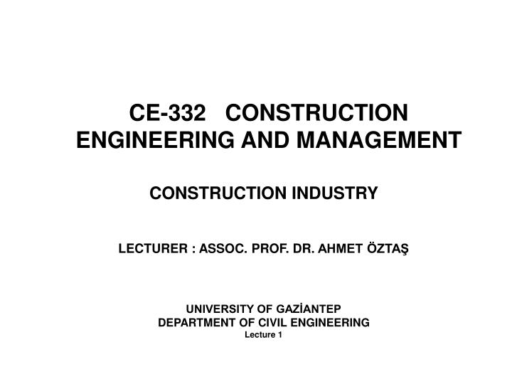 ce 332 construction engineering and management n.