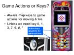 game actions or keys