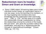reductionism rears its head s simon and grant on knowledge