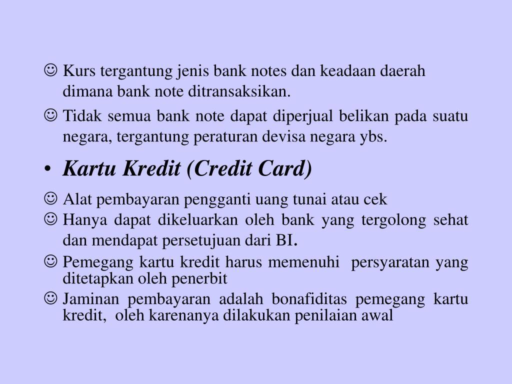 Kurs tergantung jenis bank notes dan keadaan daerah dimana bank note ditransaksikan.