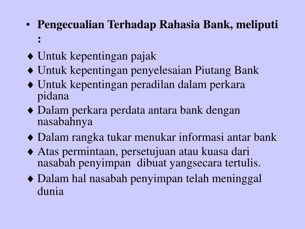 Pengecualian Terhadap Rahasia Bank, meliputi   :