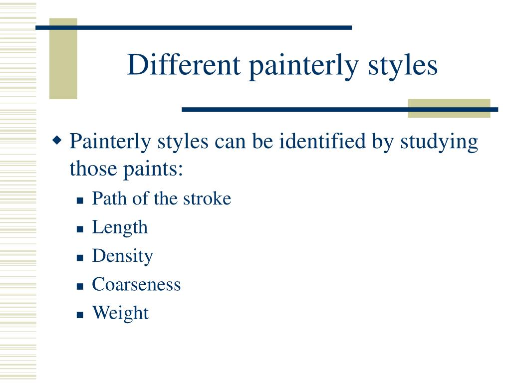 Different painterly styles