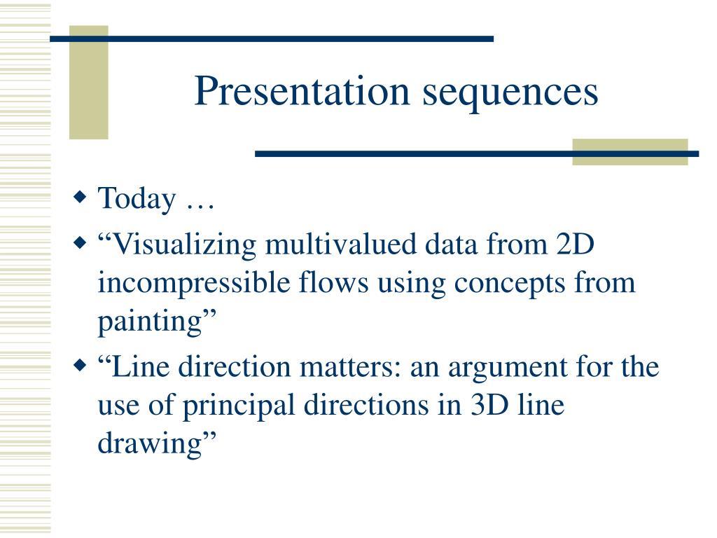 Presentation sequences