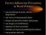 factors influencing perceptions in world politics