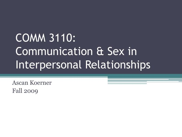 comm 3110 communication sex in interpersonal relationships n.