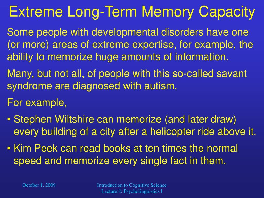 extreme long term memory capacity l.