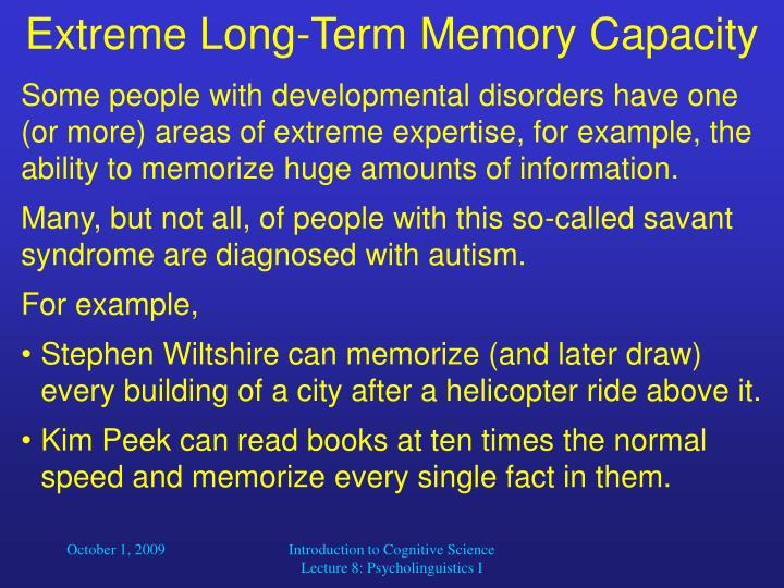 extreme long term memory capacity n.