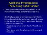 additional investigations the missing food handler