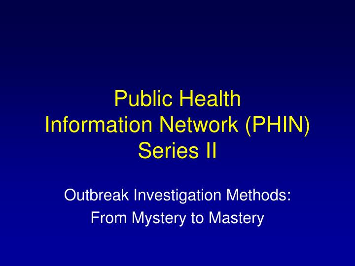 public health information network phin series ii n.