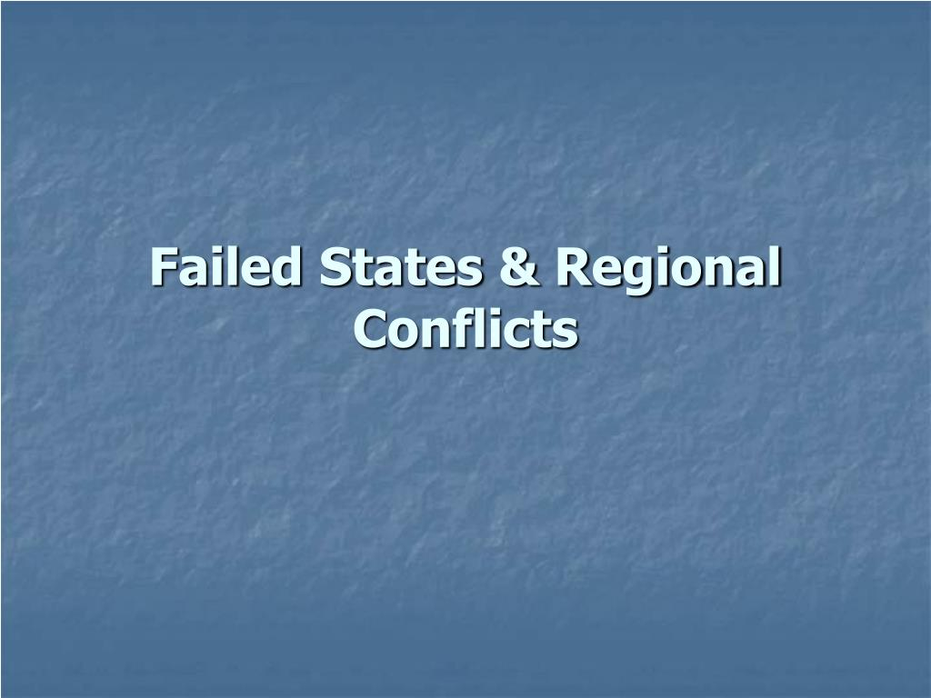 failed states regional conflicts l.