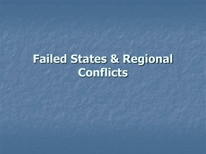 Failed states regional conflicts