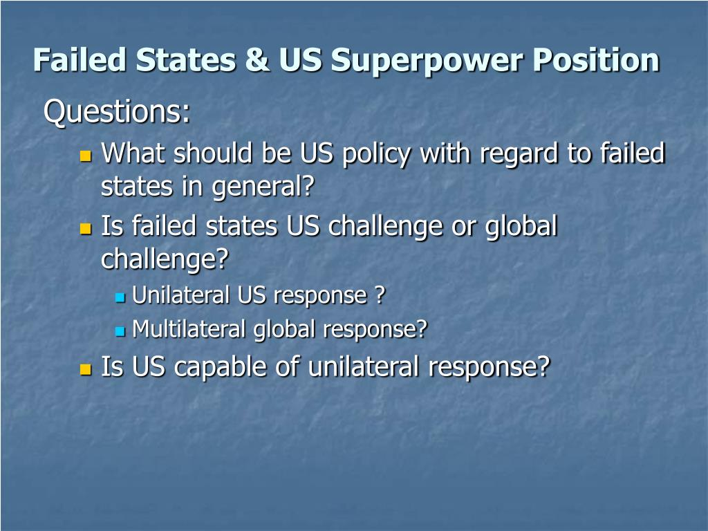 Failed States & US Superpower Position