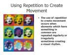 using repetition to create movement