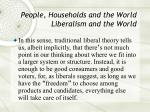 people households and the world liberalism and the world