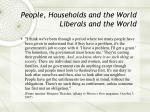 people households and the world liberals and the world17